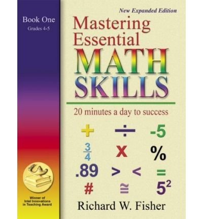 [( Mastering Essential Math Skills, Book One: Grades 4 and 5: 20 Minutes a Day to Success )] [by: Richard W Fisher] [Apr-2009]