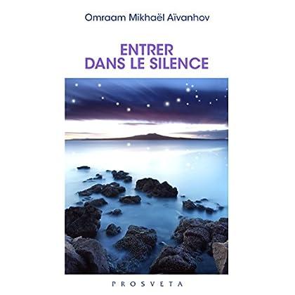 Entrer dans le silence (Brochures (FR) t. 310)