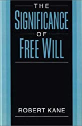 The Significance of Free Will by Robert L. Kane (1998-08-01)