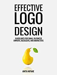 Effective Logo Design: Guidelines for Small Business Owners, Bloggers, and Marketers
