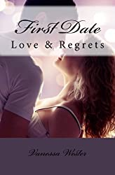 First Date: Love & Regrets by Vanessa Wester (2016-02-09)