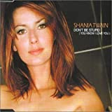 Dont Be Stupid by Shania Twain (1999-10-19) -