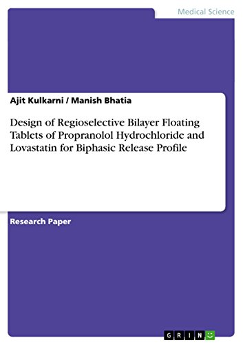 Design of Regioselective Bilayer Floating Tablets of Propranolol Hydrochloride and Lovastatin for Biphasic Release Profile (English Edition) -