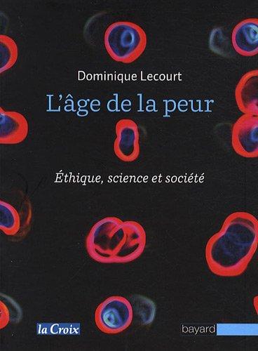 L'âge de la peur : Science, éthique et société