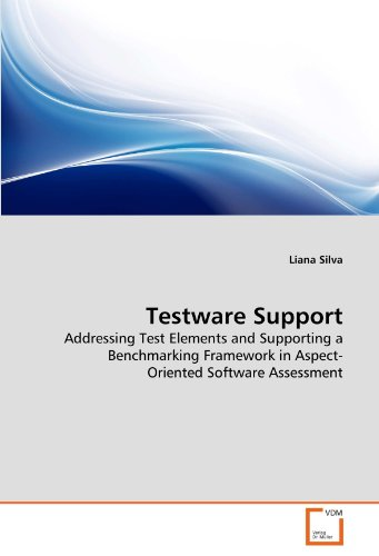 Testware Support: Addressing Test Elements and Supporting a Benchmarking Framework in Aspect- Oriented Software Assessment