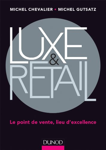 Luxe et Retail - Le point de vente, lieu...