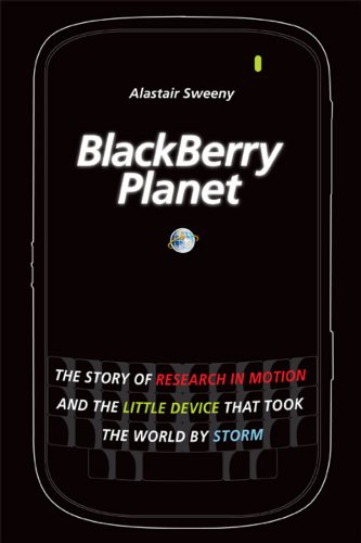 BlackBerry Planet: The Story of Research in Motion and the Little Device that Took the World by Storm (English Edition) Storm Smartphone