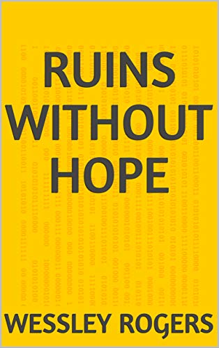 Ruins Without Hope (Portuguese Edition) por Wessley Rogers