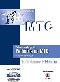 Tratamiento Integrado. Pediatría En Mtc: Materiales Académicos De Medicina China por Leandro Martínez Roca epub