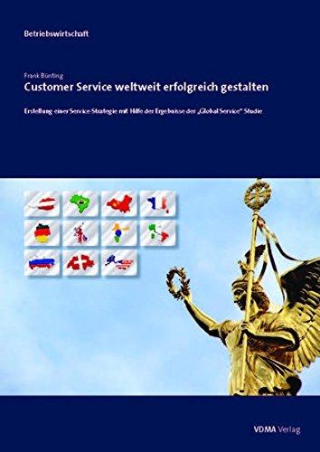 Customer Service weltweit erfolgreich gestalten: Erstellung einer Servicestrategie