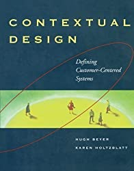 Contextual Design: Defining Customer-Centered Systems (Interactive Technologies) by Hugh Beyer (1997-09-15)