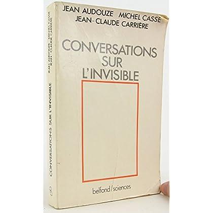 Conversations sur l'invisible