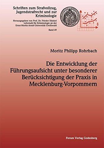 Die Entwicklung der F??hrungsaufsicht unter besonderer Ber??cksichtigung der Praxis in Mecklenburg-Vorpommern by Moritz Philipp Rohrbach (2014-10-06)