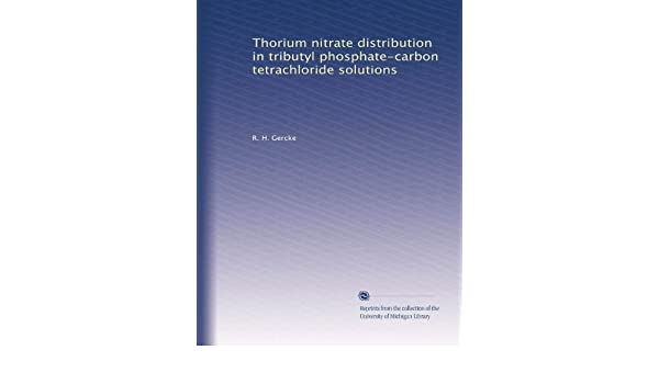 Amazon buy thorium nitrate distribution in tributyl phosphate amazon buy thorium nitrate distribution in tributyl phosphate carbon tetrachloride solutions book online at low prices in india thorium nitrate publicscrutiny Choice Image