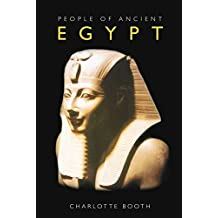 People of Ancient Egypt by Charlotte Booth (2007-08-01)