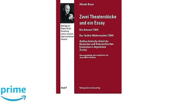 Zwei Theaterstücke und ein Essay: Die Antwort 1944 , Des Teufels ...