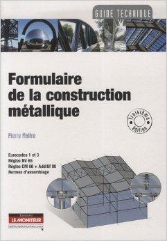 Formulaire de la construction métallique de Pierre Maitre ( 22 avril 2009 )