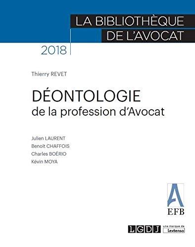Déontologie de la profession d'avocat par Sous la direction du professeur Thierry Revet