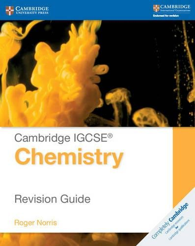Cambridge IGCSE® chemistry. Revision guide. Per le Scuole superiori (Cambridge International IGCSE) por Roger Norris