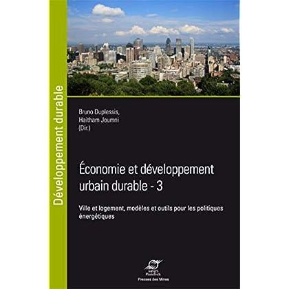 Economie et développement urbain durable, Tome 3 : Ville et logement, modèles et outils pour les politiques énergétiques