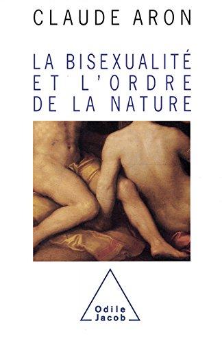 La Bisexualit et l'ordre de la nature