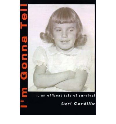 [(I'm Gonna Tell: ...an Offbeat Tale of Survival)] [Author: Lori Cardille] published on (January, 2001)