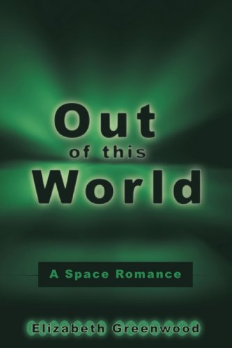 Out of This World: A Space Romance