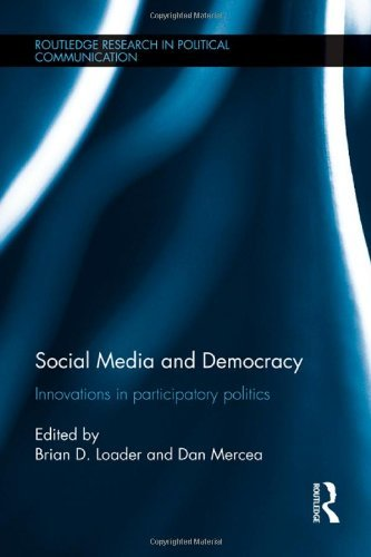 Social Media and Democracy: Innovations in Participatory Politics (Routledge Research in Political Communication) (2012-01-19)