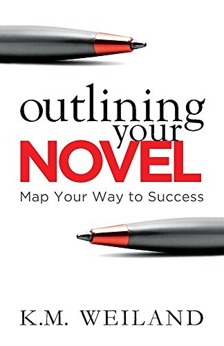 Outlining Your Novel: Map Your Way to Success por K.M. Weiland