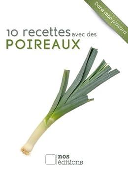 10 recettes avec des poireaux (Dans mon placard t. 8) par [Odouard, Anne Cécile, Jérôme Odouard]