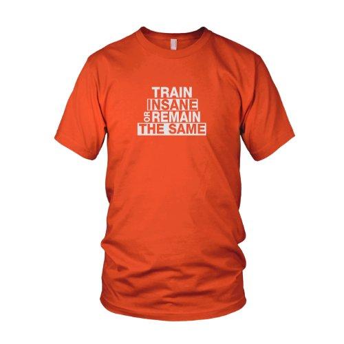 Train Insane or Remain the Same - Herren T-Shirt Orange