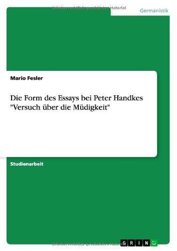 Die Form des Essays bei Peter Handkes Versuch über die Müdigkeit por Mario Fesler