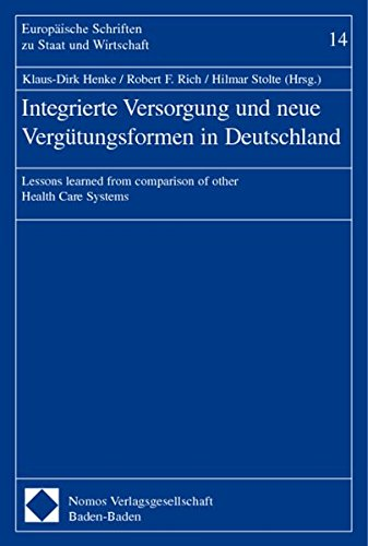 Rabatt-medizinische Versorgung (Integrierte Versorgung und neue Vergütungsformen in Deutschland: Lessons learned from comparison of other Health Care Systems (Europaische Schriften Zu Staat Und Wirtschaft))