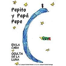 Pepito y Papá Pepe. En la cara oculta de la Luna