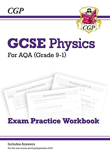 New Grade 9-1 GCSE Physics: AQA Exam Practice Workbook (with answers) (CGP GCSE Physics 9-1 Revision)
