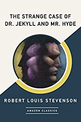 The Strange Case of Dr. Jekyll and Mr. Hyde (AmazonClassics Edition)