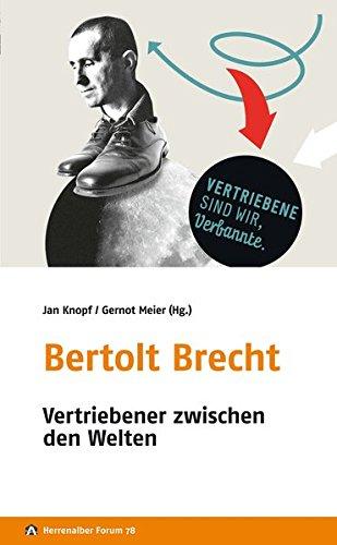 Bertolt Brecht: Vertriebener zwischen den Welten (Herrenalber Forum)