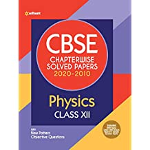 CBSE Physics Chapterwise Solved Papers Class 12 2020-2010 for 2021 Exam