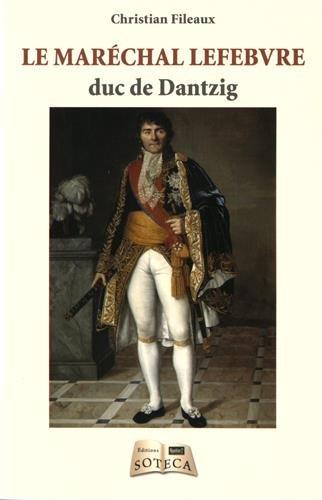 Le Marchal Lefebvre, Duc de Dantzig