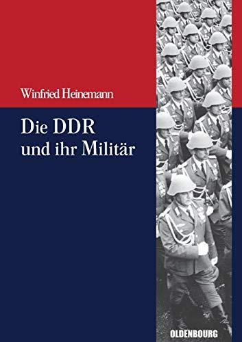 Die Ddr und ihr Militär (Beiträge zur Militärgeschichte - Militärgeschichte kompakt, Band 3)
