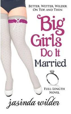 [(Big Girls Do It Married)] [By (author) Jasinda Wilder] published on (December, 2012)