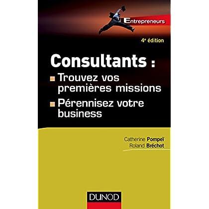 Consultants : trouvez vos premières missions - 4ed - Pérennisez votre business