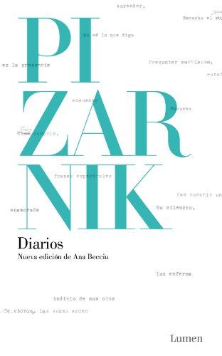 Diarios (nueva edición de Ana Becciu): Nueva edición de Ana Becciu por Alejandra Pizarnik