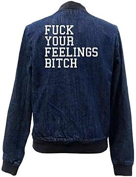 Fuck Your Feelings Bitch Bomber Chaqueta Girls Jeans Certified Freak