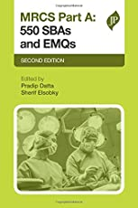 MRCS Part A: 550 SBAs and EMQs: Second Edition (Postgrad Exams)