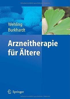 Arzneitherapie für Ältere von [Wehling, Martin, Burkhardt, Heinrich]