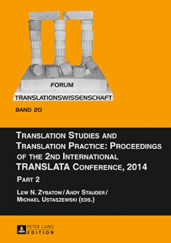 Translation Studies and Translation Practice: Proceedings of the 2nd International TRANSLATA Conference, 2014: Part 2 (Forum Translationswissenschaft Book 20) (English Edition)