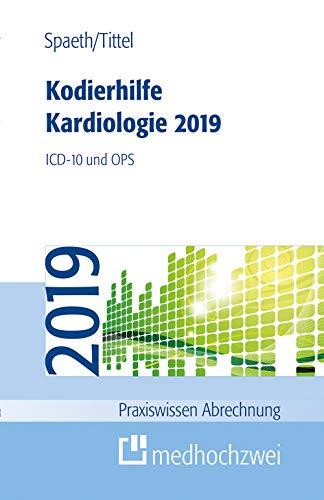 Kodierhilfe Kardiologie 2019 (Praxiswissen Abrechnung)