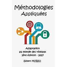 Méthodologies Appliquées: Adaptées au monde des réseaux - Première édition (2017) (French Edition)