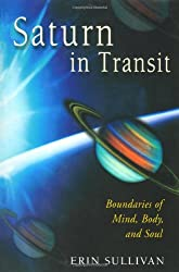 Saturn in Transit: Boundaries of Mind, Body and Soul
